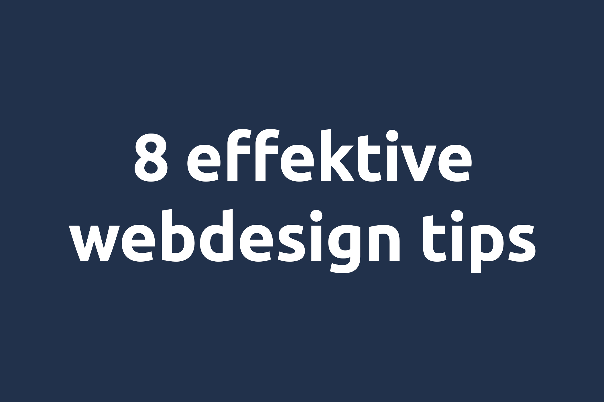 8 effektive webdesign tips av Smart Digitalt